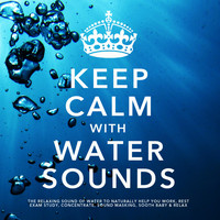 White Noise Research - Keep Calm With Water Sounds: The Relaxing Sound of Water, To Naturally Help You Work, Rest, Exam Study, Concentrate, Sound Masking, Sooth Baby & Relax