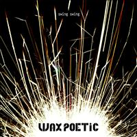 Wax Poetic - Swing Swing