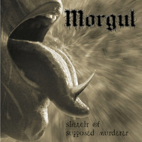 Morgul - Sketch of Supposed Murder