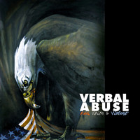 Verbal Abuse - Red, White, and Violent