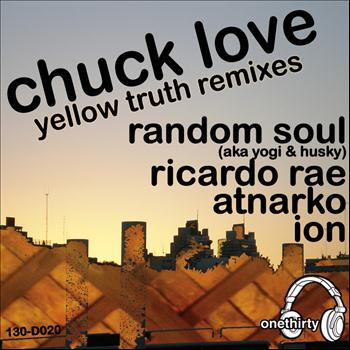 Chuck Love - Yellow Truth Remixes