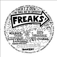 Freaks - We Shall Not Be Satisfied