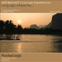 Jeff Bennett's Lounge Experience - Long Ago Where The