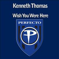 Kenneth Thomas - Wish You Were Here