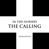 In The Nursery - The Calling (Instrumentals)