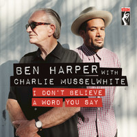 Ben Harper with Charlie Musselwhite - I Don't Believe A Word You Say