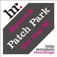 Patch Park - Maverick EP