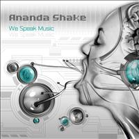 Ananda Shake - We speak music