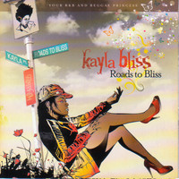 Kayla Bliss - Roads to Bliss