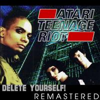 Atari Teenage Riot - Delete Yourself