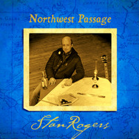 Stan Rogers - Northwest Passage (Remastered)