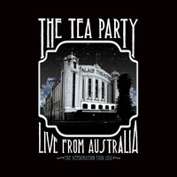 The Tea Party - Live From Australia : The Reformation Tour 2012