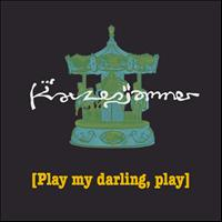 Katzenjammer - Play My Darling, Play