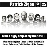 Patrick Zigon - With a Bigly Help of My Friends Ep (feat. Martin Eyerer, Todd Bodine, Louis Osbourne, Mark Ash, Lup