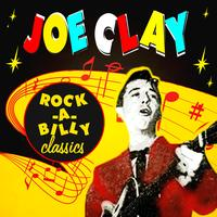 Joe Clay - Rock-a-Billy Classics