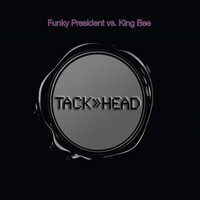 Tackhead - Funky President vs. King Bee