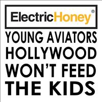 Young Aviators - Hollywood Won't Feed the Kids
