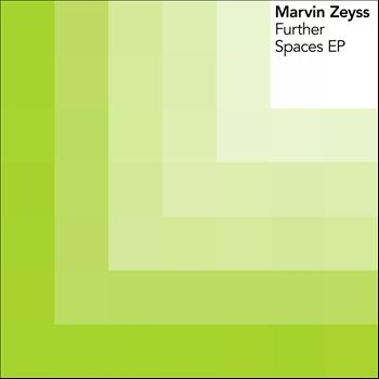 Marvin Zeyss - Further Spaces EP
