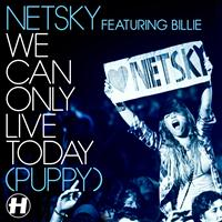 Netsky - We Can Only Live Today