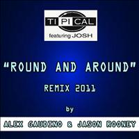 TI.PI.CAL - Round and Around (Remix 2011 By Alex Gaudino & Jason Rooney)