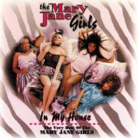 Mary Jane Girls - In My House