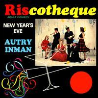 Autry Inman - Riscotheque - Adult Comedy, New Year's Eve