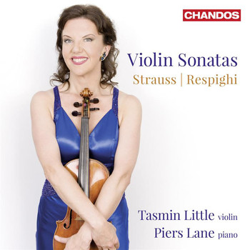 Tasmin Little / Piers Lane - Strauss & Respighi: Violin Sonatas