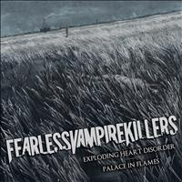 Fearless Vampire Killers - Palace In Flames/Exploding Heart Disorder
