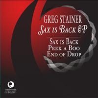 Greg Stainer - Sax is Back