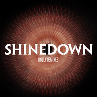 Shinedown - Bully (Remixes)