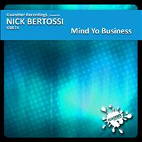 Nick Bertossi - Mind Yo Business