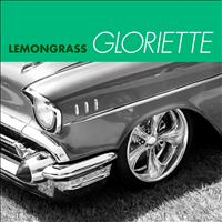 Lemongrass - Gloriette