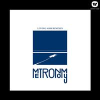 Metronomy - Loving Arm [Remixes]