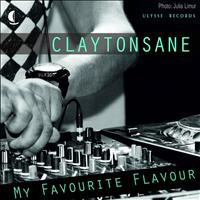 Claytonsane - My Favourite Flavour