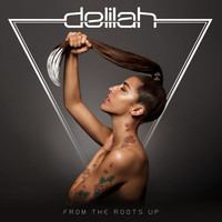 Delilah - From The Roots Up
