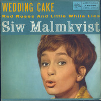 Siw Malmkvist - Wedding Cake / Red Roses And Little White Lies
