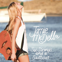 Jamie McDell - Six Strings and a Sailboat