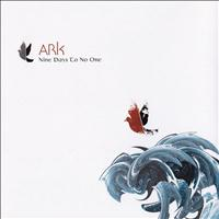 Nine Days To No One - Ark