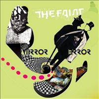 The Faint - Mirror Error