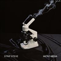 Strip Steve - Micro Mega
