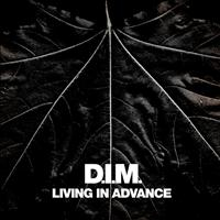 d.i.m. - Living in Advance