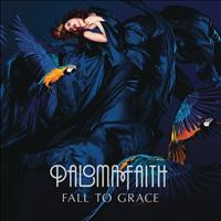 Paloma Faith - Fall To Grace (Deluxe)