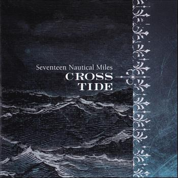 Crosstide - Seventeen Nautical Miles