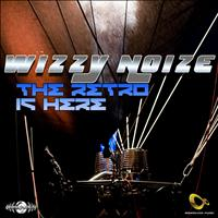 Wizzy Noise - The Retro Is Here  - Single