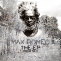 Max Romeo - THE EP Vol 3