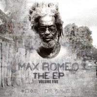 Max Romeo - THE EP Vol 5