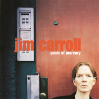 Jim Carroll - Pools Of Mercury
