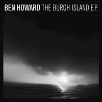 Ben Howard - The Burgh Island EP