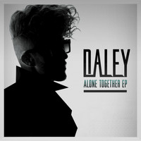 Daley - Alone Together EP