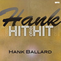 Hank Ballard & The Midnighters - Hank - Hit After Hit